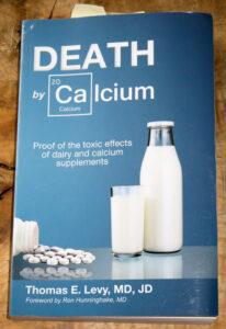 Dr. Thomas E. Levy: Death by Calcium - Ein Buch über die Tödlichkeit von Calcium-Supplementen + Gegenmittel: Magnesium, Vitamin C, D & K.